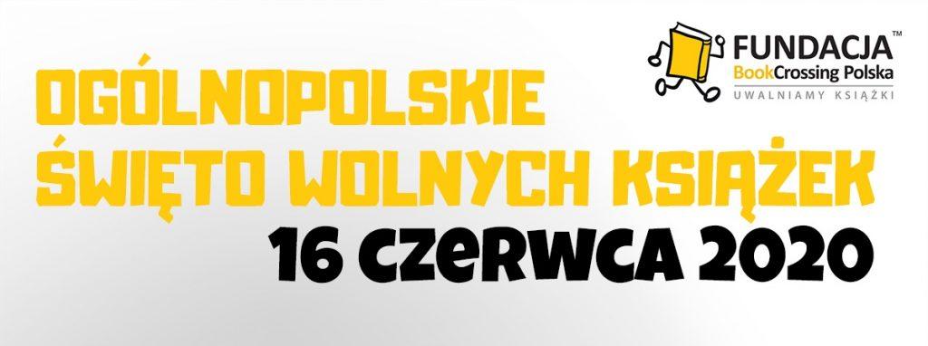 napis: Ogólnopolskie Święto Wolnych Książek 16 czerwca 2020