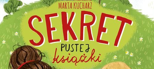 """Grafika z fragmentem okładki książki, widoczny tytuł """"Sekret pustej książki"""" i nazwisko autorki Marta Kucharz."""