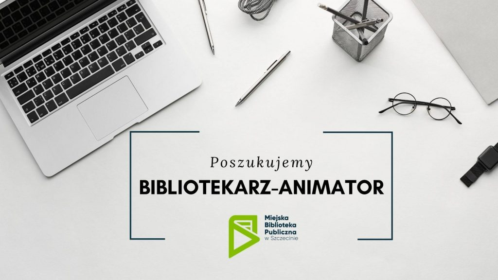 poszukiwany bibliotekarz-animator