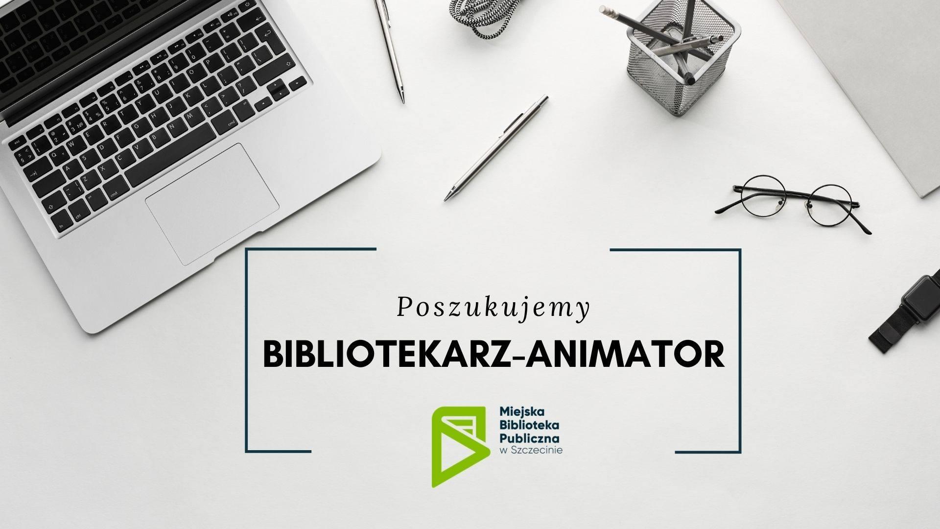 Bibliotekarz-animator poszukiwany!
