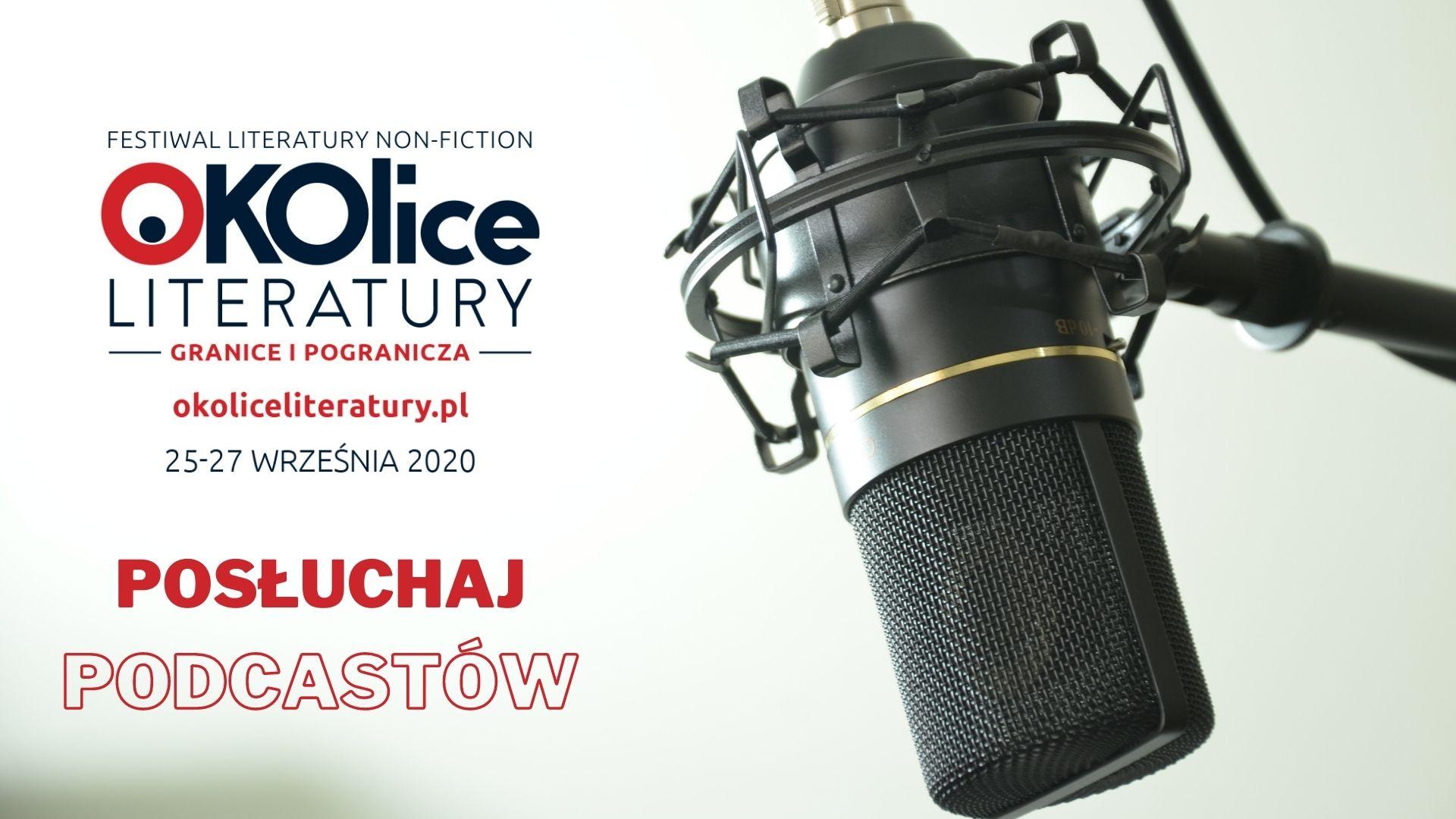 Po festiwalu. Podcasty z OKOlic Literatury