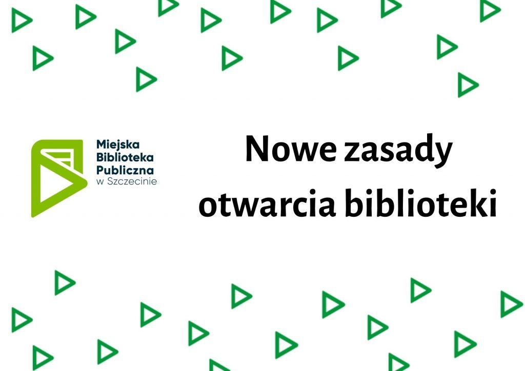 nowe zasady otwarcia biblioteki