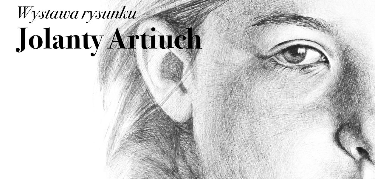 Persony. Wystawa rysunku Jolanty Arituch