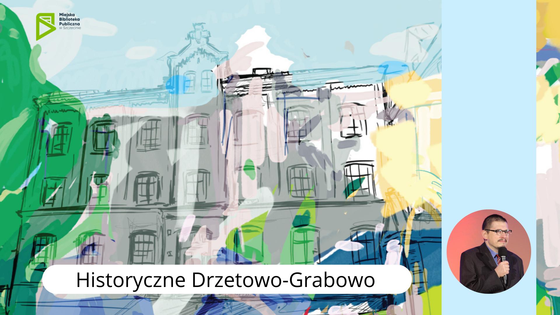 Historyczne Drzetowo-Grabowo