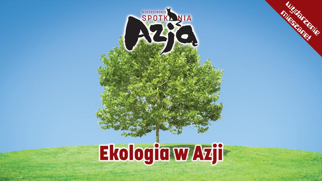 """wielkie drzewo na zielonym polu na tle nieba i napis """"Ekologia w Azji"""""""
