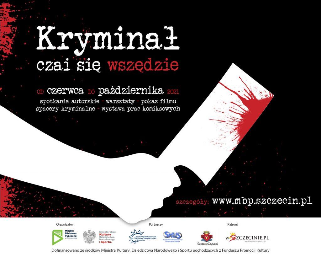 """Plakat promujący projekt """"Kryminał czai się wszędzie"""", grafika przedstawia rękę trzymającą zakrwawiony topór"""