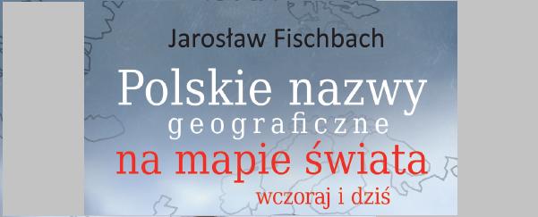 """fragment okładki książki """"Polskie nazwy geograficzne"""""""
